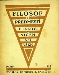 Levné a zajímavé (nad novým vydáním Filosofa z předměstí) | 1. vydání. Praha: B. Havlíček, 1923
