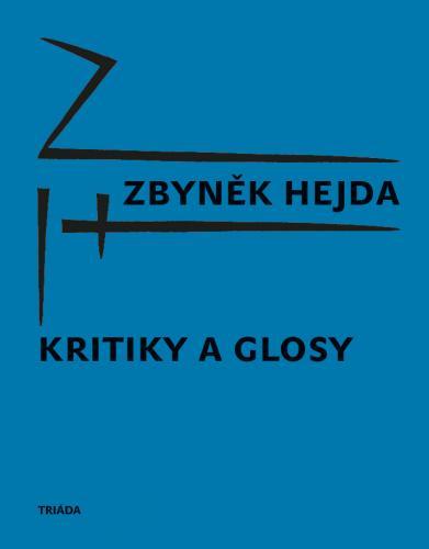 Kritiky a glosy Zbyňka Hejdy