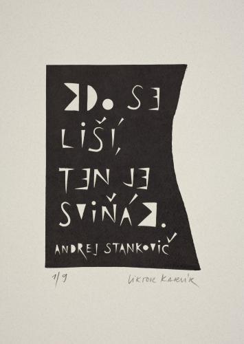 Typografiky Viktora Karlíka | Andrej Stankovič – Kdo se liší, 2006, linoryt