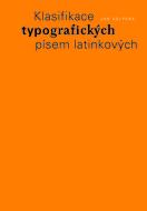 Jan SOLPERA Klasifikace typografických písem latinkových / Classification of Typefaces of Latin Origin