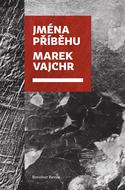 Marek VAJCHR — JMÉNA PŘÍBĚHU