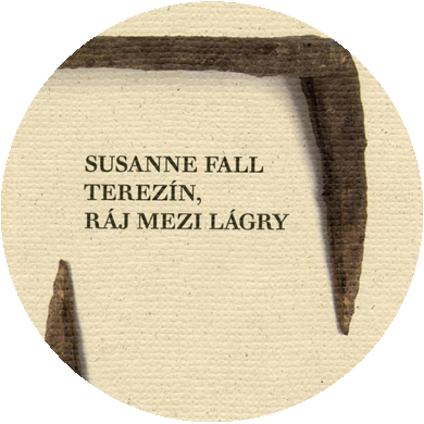 Léto sEdicí RR (Susanne Fall – Terezín, ráj mezi lágry)